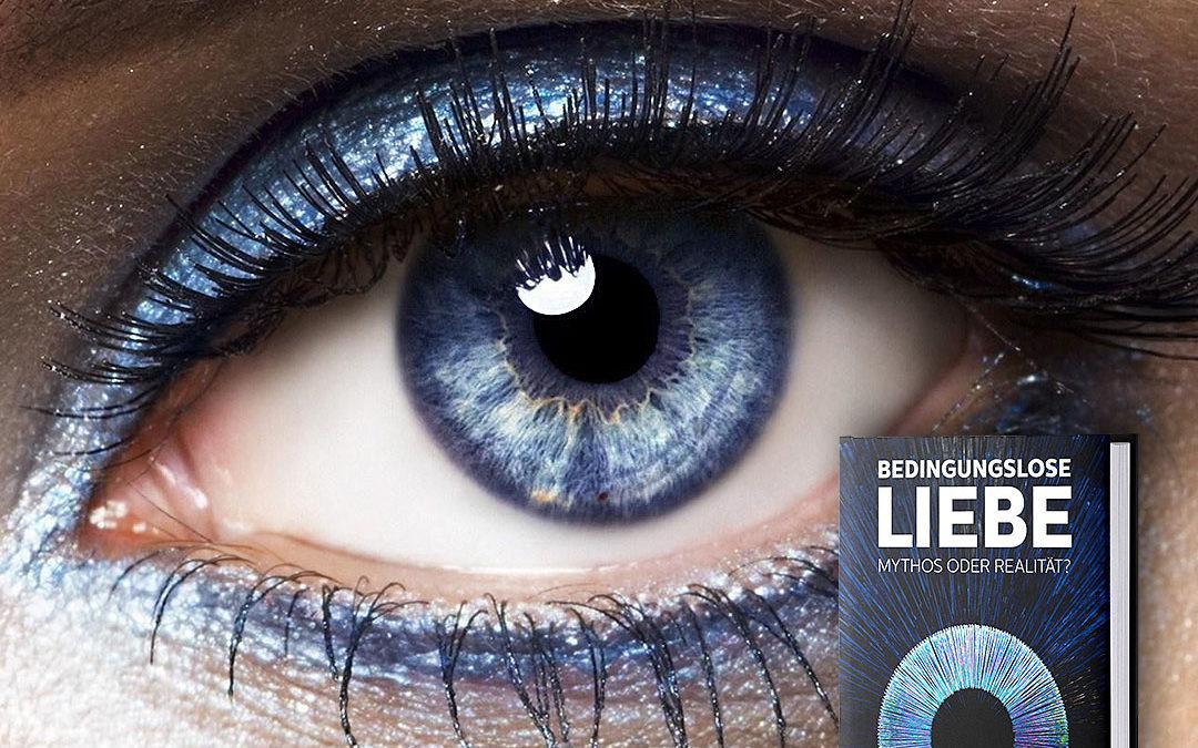 Bedingungslose LIEBE – Mythos oder Realität?